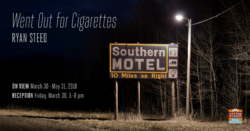 Opening Reception: Went Out for Cigarettes by Ryan Steed @ The Cotton Museum | Memphis | Tennessee | United States